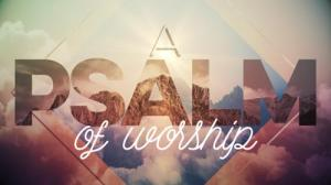 Psalm of Worship